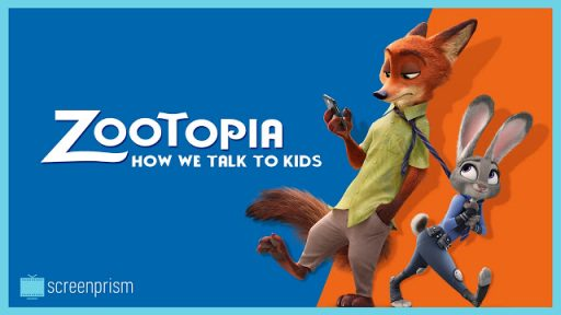 How Zootopia Talks to Kids (by ScreenPrism)